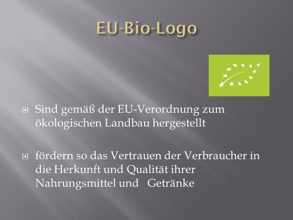 Sind gemäß der EU-Verordnung zum ökologischen Landbau hergestellt fördern so das Vertrauen der Verbraucher in die Herkunft und Qualität ihrer Nahrungsmittel und Getränke