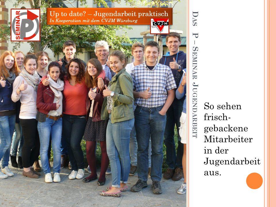 U P TO D ATE ? Jugendarbeit praktisch Up to date? – Jugendarbeit praktisch In Kooperation mit dem CVJM Würzburg Up to date? – Jugendarbeit praktisch I