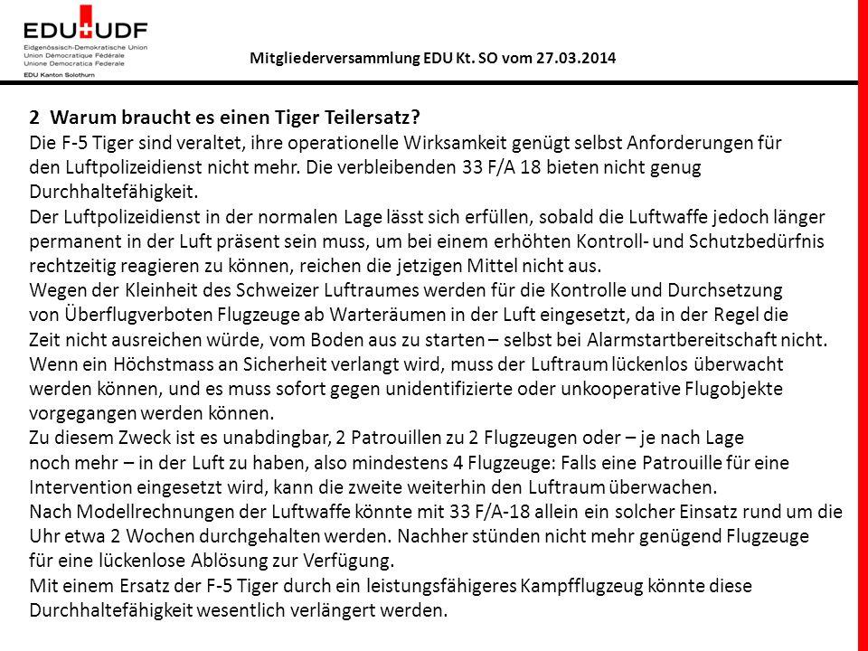 Mitgliederversammlung EDU Kt. SO vom 27.03.2014 2 Warum braucht es einen Tiger Teilersatz.