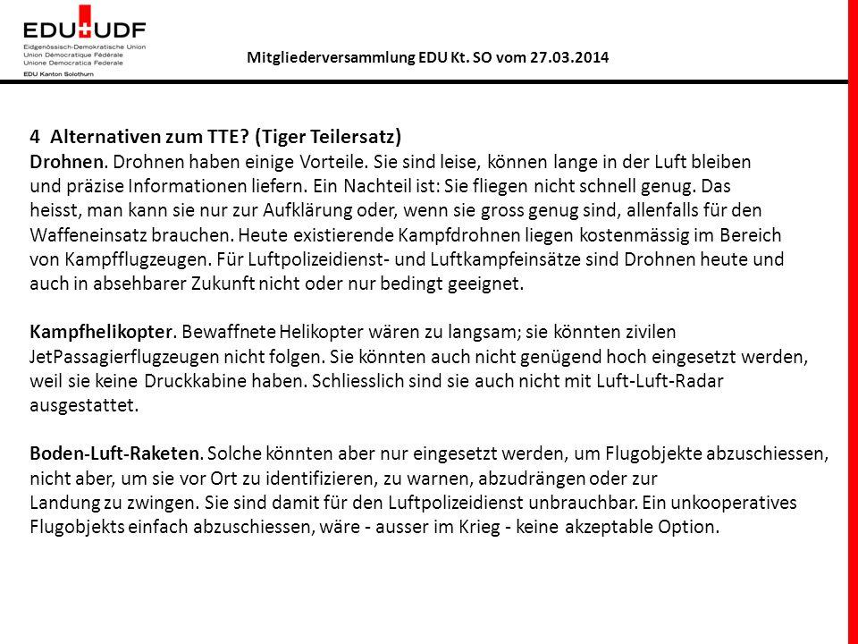 Mitgliederversammlung EDU Kt. SO vom 27.03.2014 4 Alternativen zum TTE.