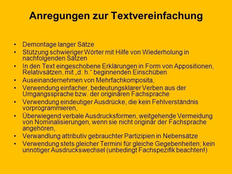 Anregungen zur Textvereinfachung Demontage langer Sätze Stützung schwieriger Wörter mit Hilfe von Wiederholung in nachfolgenden Sätzen In den Text ein