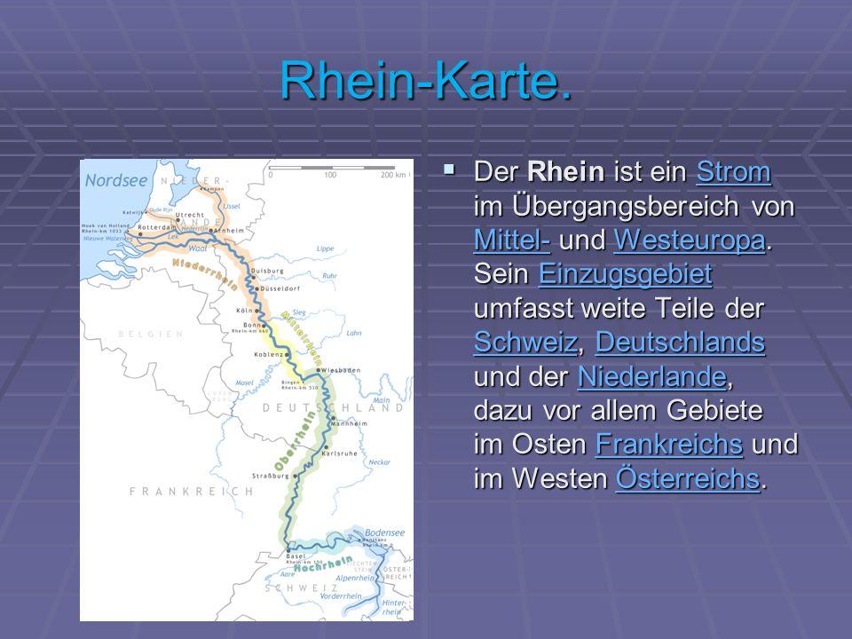 Rhein-Karte.Der Rhein ist ein Strom im Übergangsbereich von Mittel- und Westeuropa.