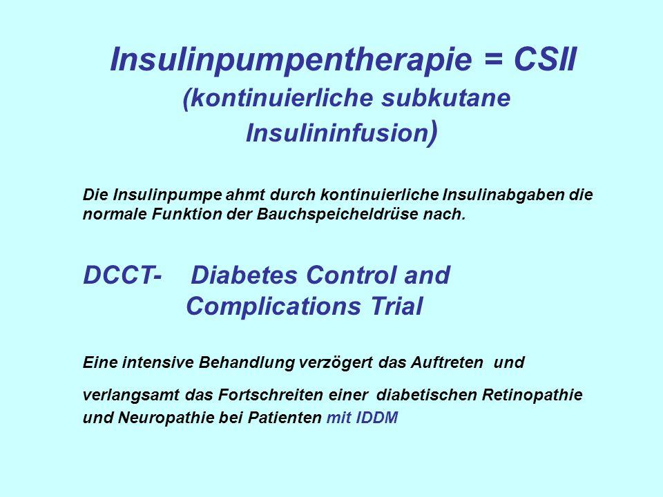 Insulinpumpentherapie = CSII (kontinuierliche subkutane Insulininfusion ) Die Insulinpumpe ahmt durch kontinuierliche Insulinabgaben die normale Funkt