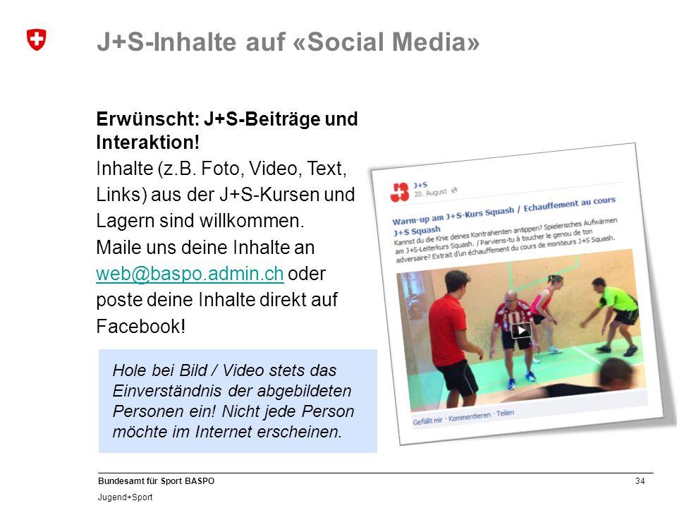 34 Bundesamt für Sport BASPO Jugend+Sport Hole bei Bild / Video stets das Einverständnis der abgebildeten Personen ein.