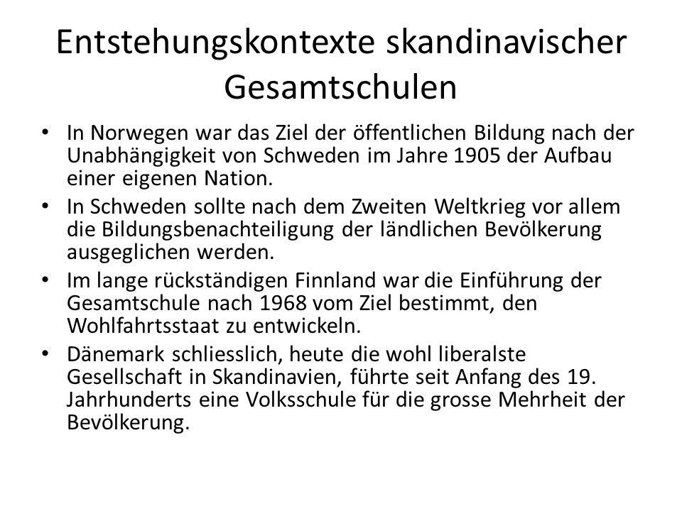 Entstehungskontexte skandinavischer Gesamtschulen In Norwegen war das Ziel der öffentlichen Bildung nach der Unabhängigkeit von Schweden im Jahre 1905