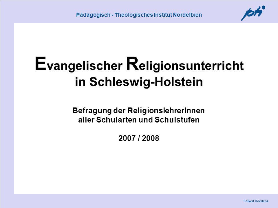 Pädagogisch - Theologisches Institut Nordelbien Folkert Doedens Ev. Religionsunterricht in Schleswig - Holstein Pädagogisch - Theologisches Institut N