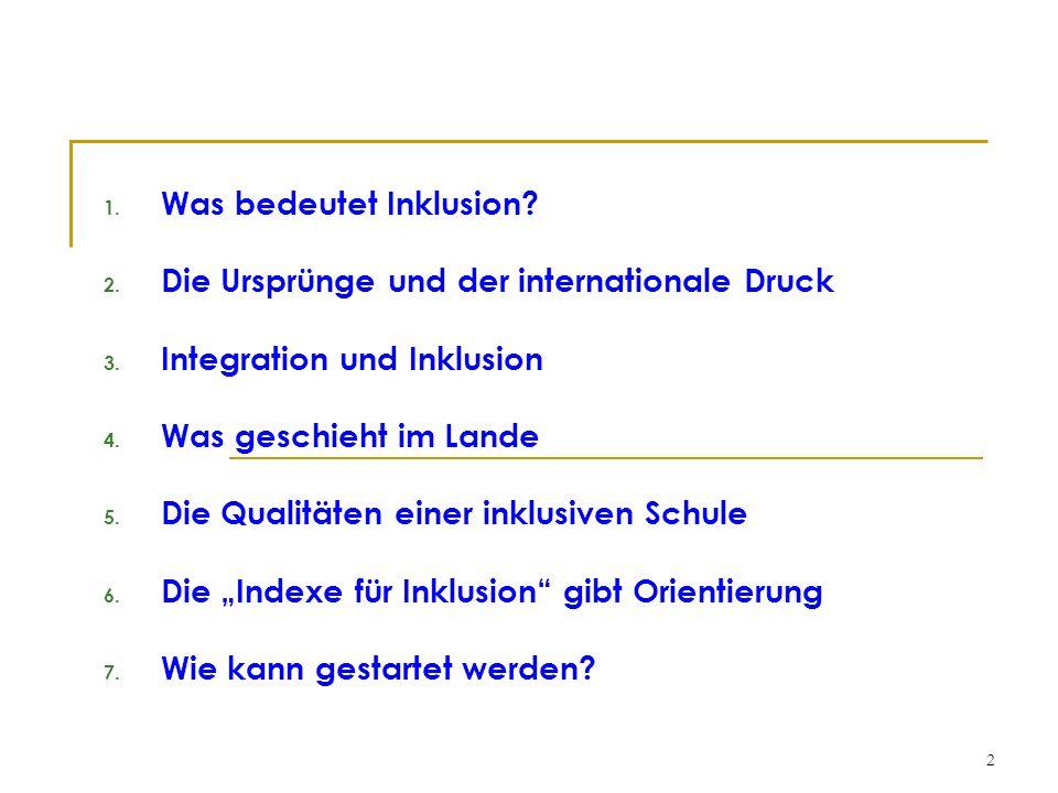2 1. Was bedeutet Inklusion? 2. Die Ursprünge und der internationale Druck 3. Integration und Inklusion 4. Was geschieht im Lande 5. Die Qualitäten ei