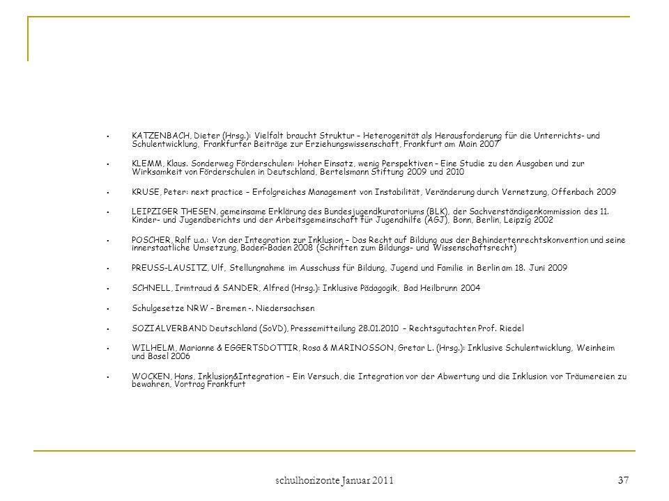schulhorizonte Januar 2011 37 KATZENBACH, Dieter (Hrsg.): Vielfalt braucht Struktur – Heterogenität als Herausforderung für die Unterrichts- und Schul