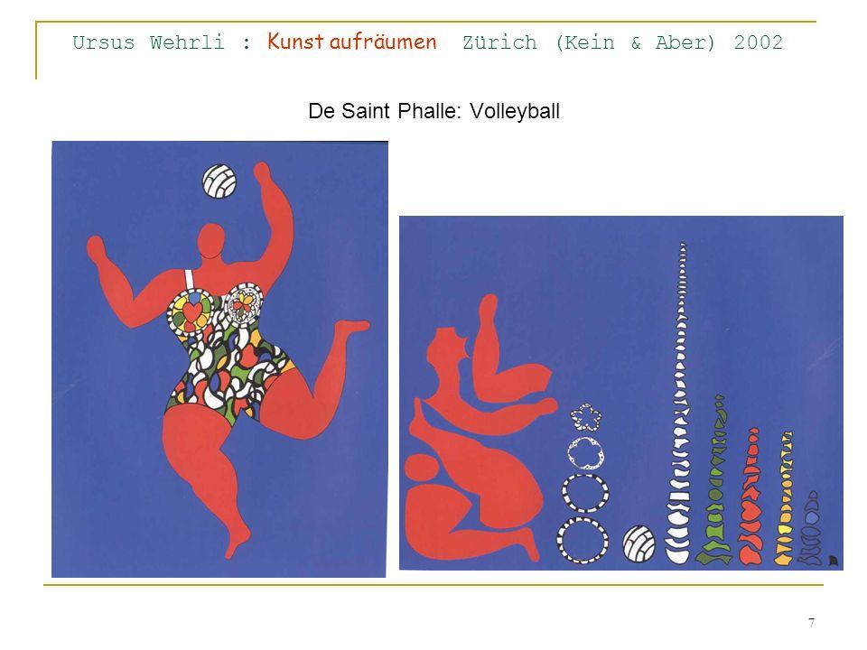 7 Ursus Wehrli : Kunst aufräumen Zürich (Kein & Aber) 2002 De Saint Phalle: Volleyball