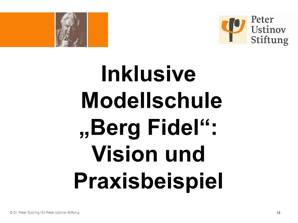 © Dr. Peter Sicking / Sir Peter Ustinov Stiftung Inklusive Modellschule Berg Fidel: Vision und Praxisbeispiel 15