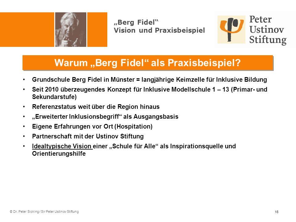 © Dr.Peter Sicking / Sir Peter Ustinov Stiftung Warum Berg Fidel als Praxisbeispiel.