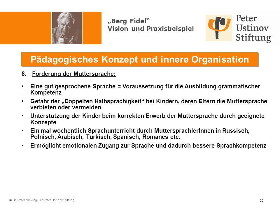 © Dr. Peter Sicking / Sir Peter Ustinov Stiftung Pädagogisches Konzept und innere Organisation 26 8.Förderung der Muttersprache: Eine gut gesprochene