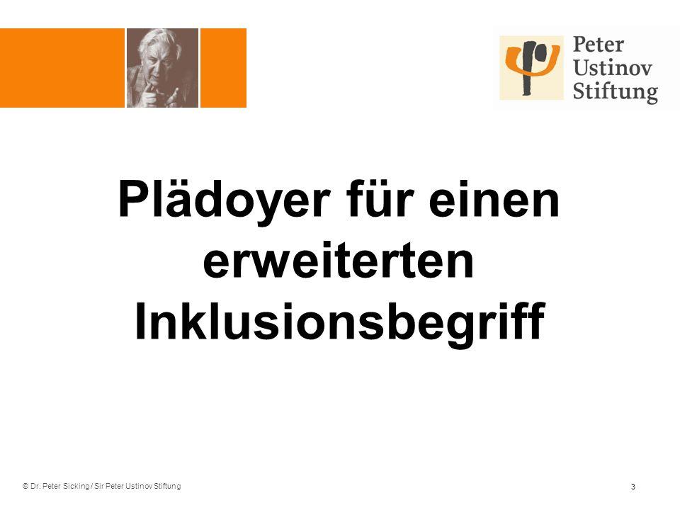 © Dr. Peter Sicking / Sir Peter Ustinov Stiftung Plädoyer für einen erweiterten Inklusionsbegriff 3