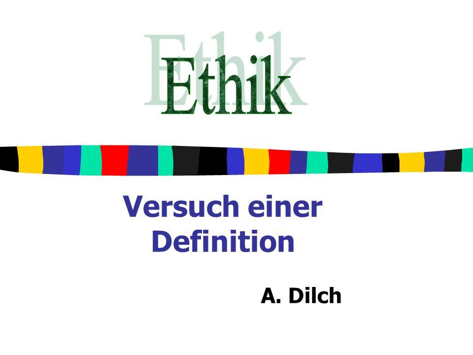 Versuch einer Definition A. Dilch