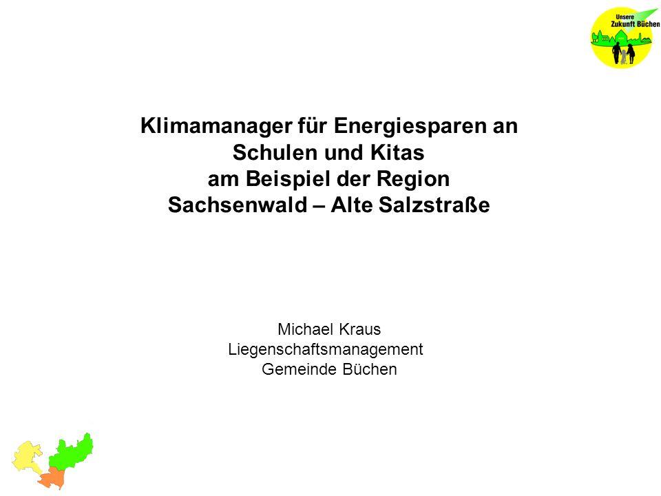 - Am Anfang war der Beginn - Beteiligte - Stelleneinrichtung - Wie geht es weiter Klimamanager für Energiesparen an Schulen und Kitas am Beispiel der Region Sachsenwald – Alte Salzstraße