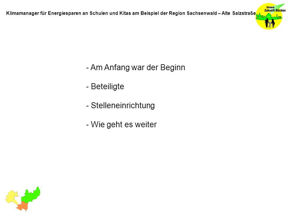 - Stelleneinrichtung Bewerbungen: insgesamt 17 aus dem Bundesgebiet Klimamanager für Energiesparen an Schulen und Kitas am Beispiel der Region Sachsenwald – Alte Salzstraße