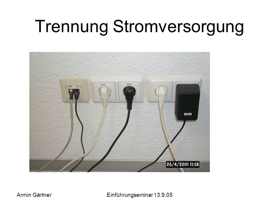 Armin GärtnerEinführungseminar 13.9.05 Elektrische Sicherheit Einsatz stabiler Mehrfachsteckdosen anstelle einfacher Haushaltssteckdosen