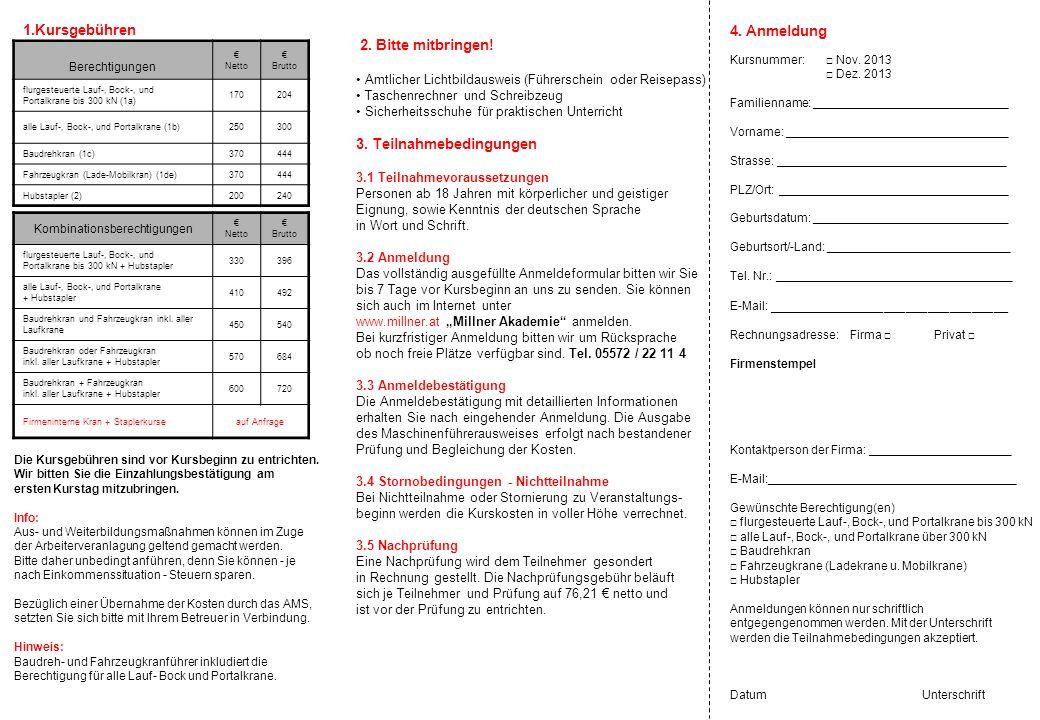 1.Kursgebühren Berechtigungen Netto Brutto flurgesteuerte Lauf-, Bock-, und Portalkrane bis 300 kN (1a) 170204 alle Lauf-, Bock-, und Portalkrane (1b)