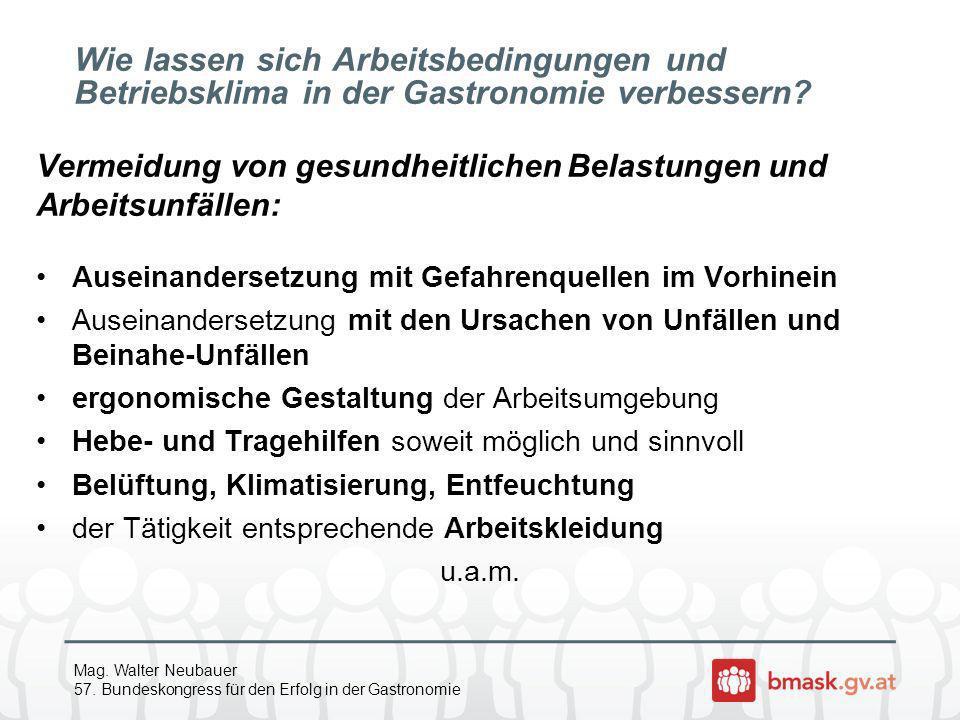 Mag. Walter Neubauer 57. Bundeskongress für den Erfolg in der Gastronomie Wie lassen sich Arbeitsbedingungen und Betriebsklima in der Gastronomie verb