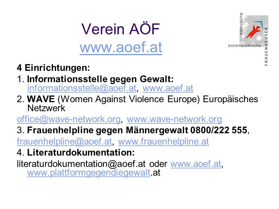 Verein AÖF www.aoef.at www.aoef.at 4 Einrichtungen: 1. Informationsstelle gegen Gewalt: informationsstelle@aoef.at, www.aoef.at informationsstelle@aoe
