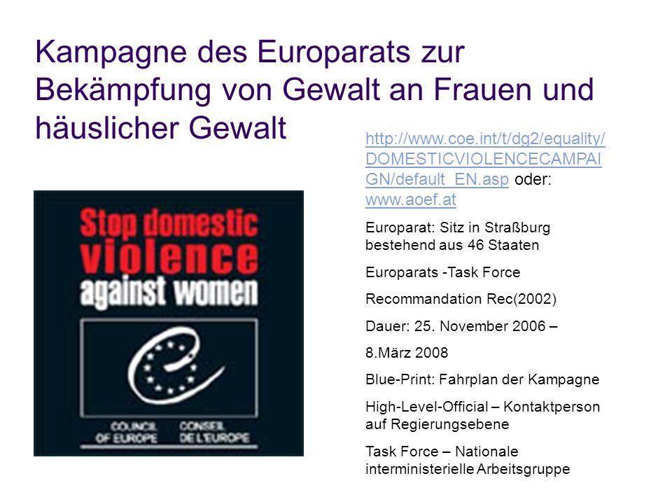Kampagne des Europarats zur Bekämpfung von Gewalt an Frauen und häuslicher Gewalt http://www.coe.int/t/dg2/equality/ DOMESTICVIOLENCECAMPAI GN/default