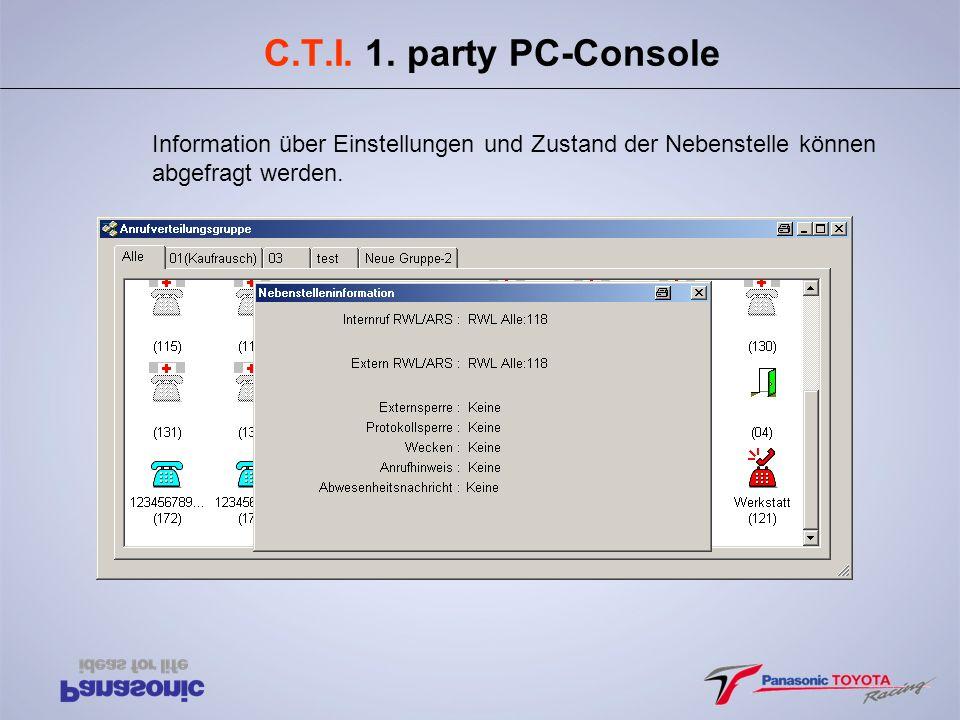C.T.I. 1. party PC-Console Information über Einstellungen und Zustand der Nebenstelle können abgefragt werden.