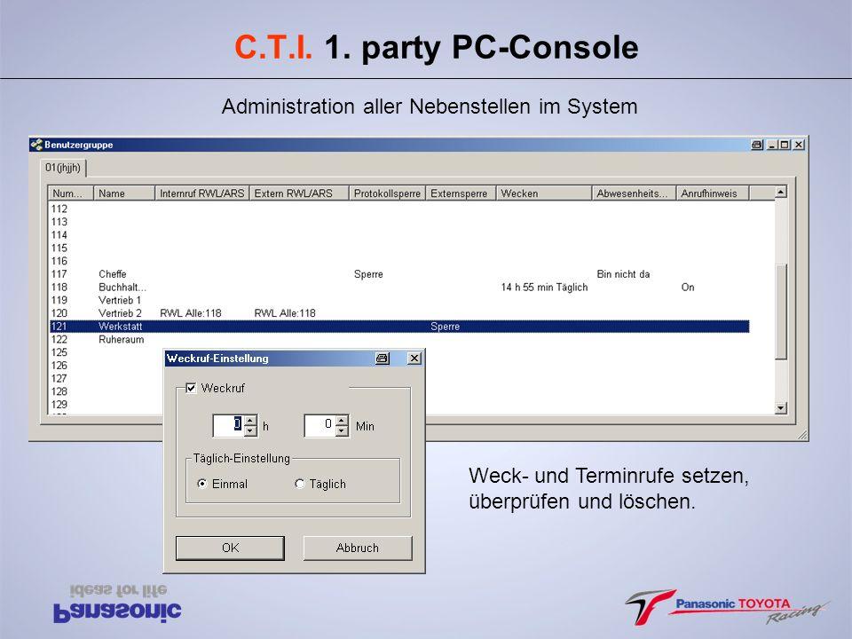 C.T.I. 1. party PC-Console Administration aller Nebenstellen im System Weck- und Terminrufe setzen, überprüfen und löschen.
