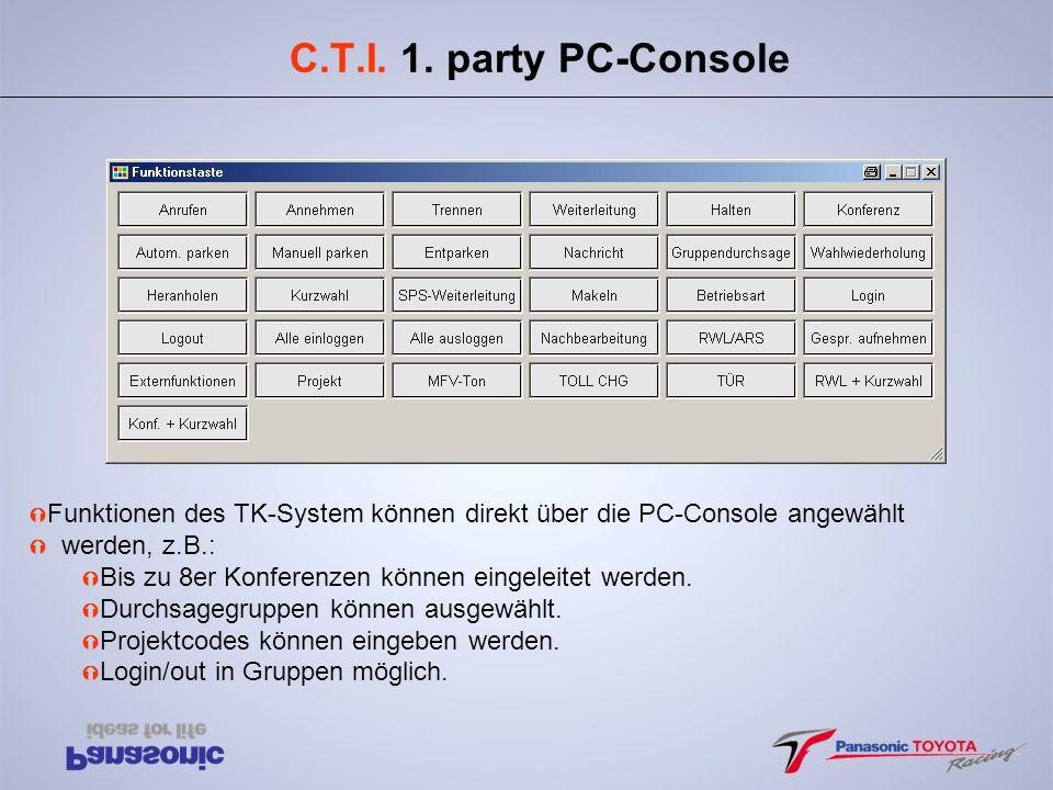 C.T.I. 1. party PC-Console Ý Funktionen des TK-System können direkt über die PC-Console angewählt Ý werden, z.B.: Ý Bis zu 8er Konferenzen können eing