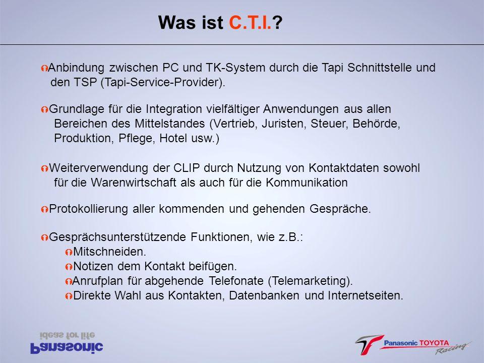Was ist C.T.I.? Ý Anbindung zwischen PC und TK-System durch die Tapi Schnittstelle und den TSP (Tapi-Service-Provider). Ý Grundlage für die Integratio