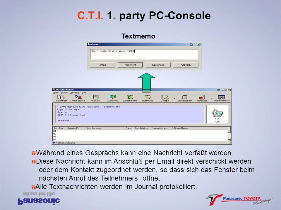 C.T.I. 1. party PC-Console Ý Während eines Gesprächs kann eine Nachricht verfaßt werden. Ý Diese Nachricht kann im Anschluß per Email direkt verschick