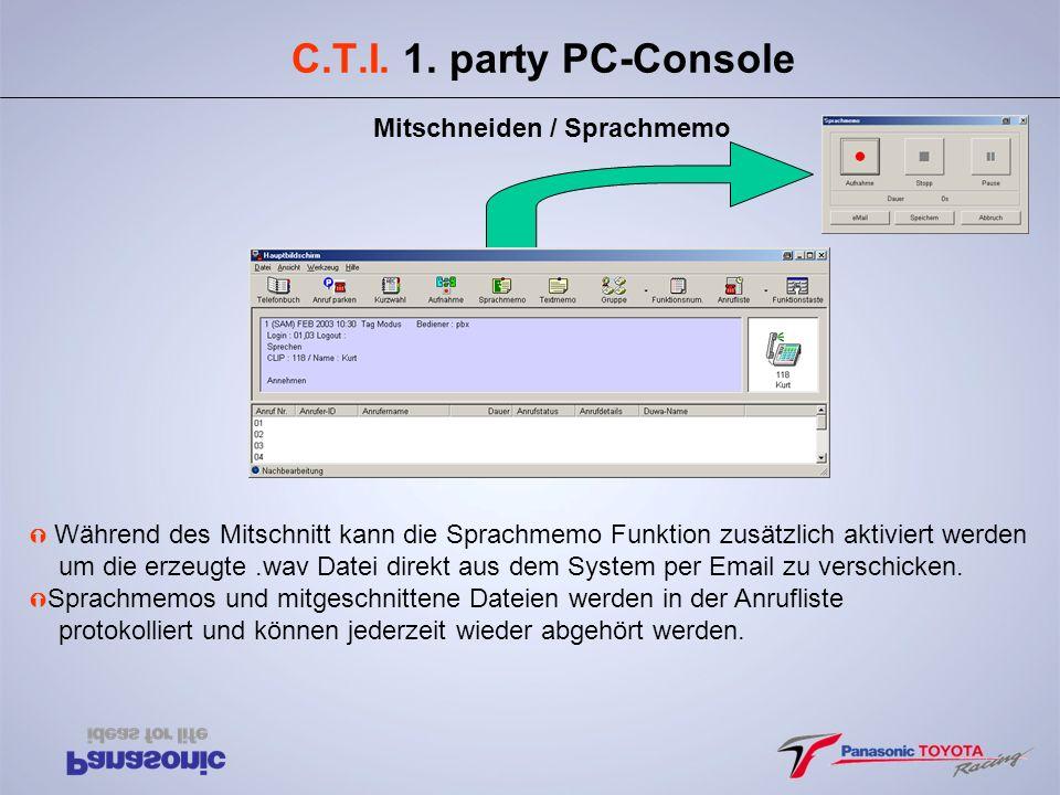 C.T.I. 1. party PC-Console Mitschneiden / Sprachmemo Ý Während des Mitschnitt kann die Sprachmemo Funktion zusätzlich aktiviert werden um die erzeugte