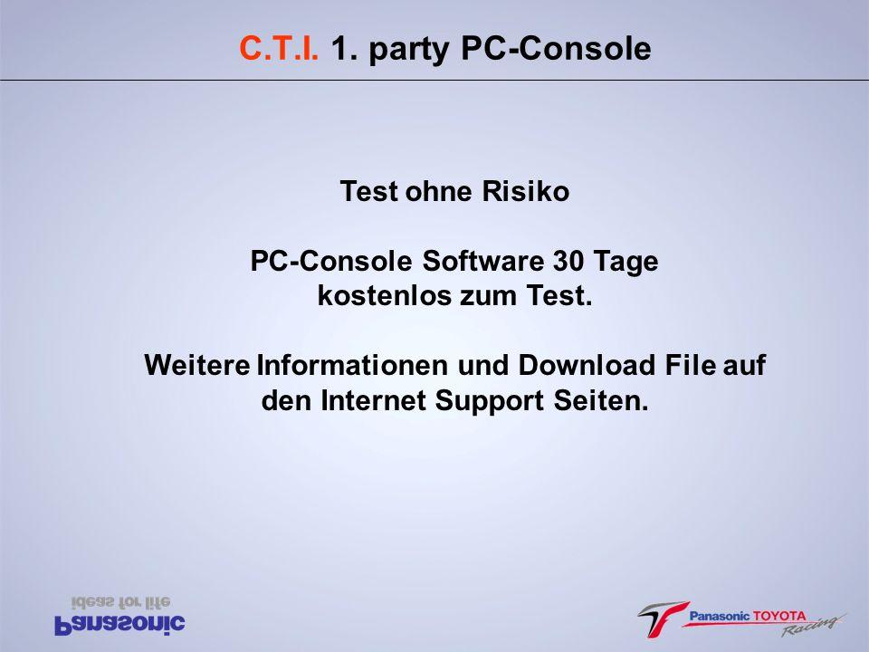C.T.I. 1. party PC-Console Test ohne Risiko PC-Console Software 30 Tage kostenlos zum Test. Weitere Informationen und Download File auf den Internet S