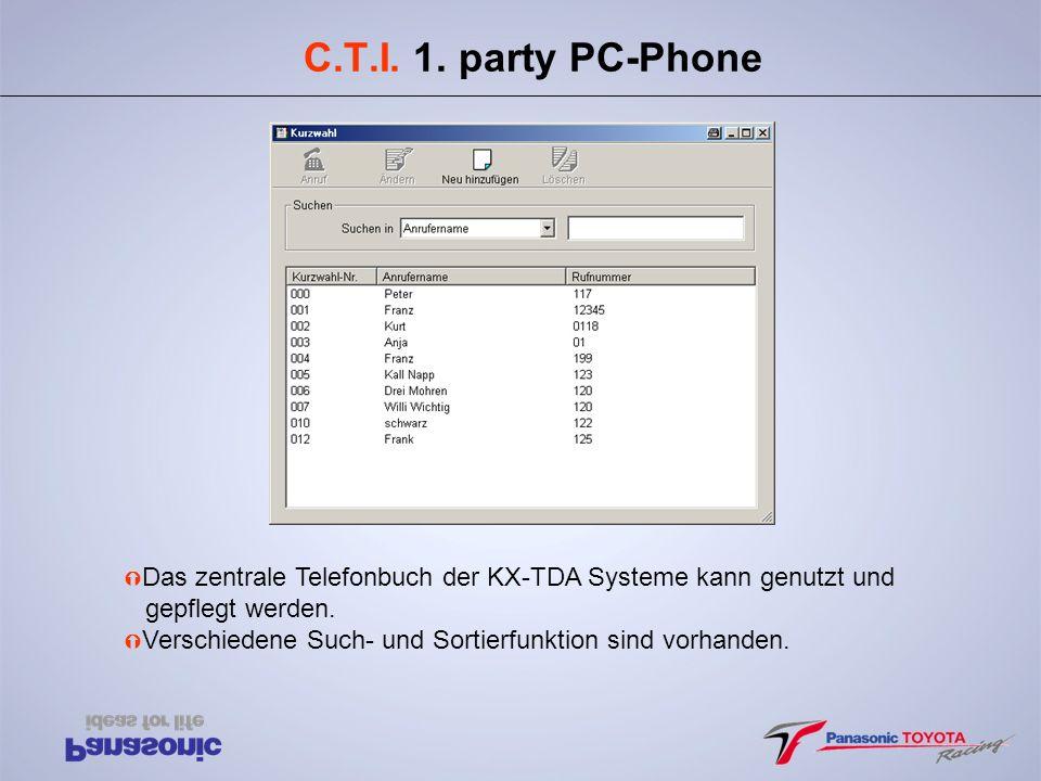 C.T.I. 1. party PC-Phone Ý Das zentrale Telefonbuch der KX-TDA Systeme kann genutzt und gepflegt werden. Ý Verschiedene Such- und Sortierfunktion sind