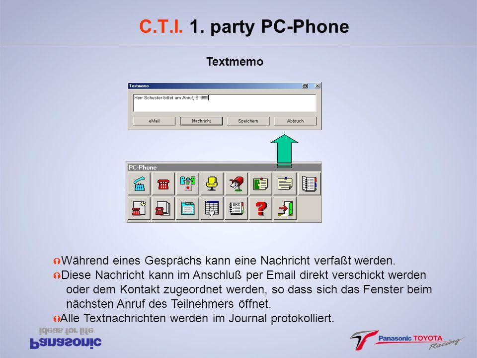 C.T.I. 1. party PC-Phone Ý Während eines Gesprächs kann eine Nachricht verfaßt werden. Ý Diese Nachricht kann im Anschluß per Email direkt verschickt