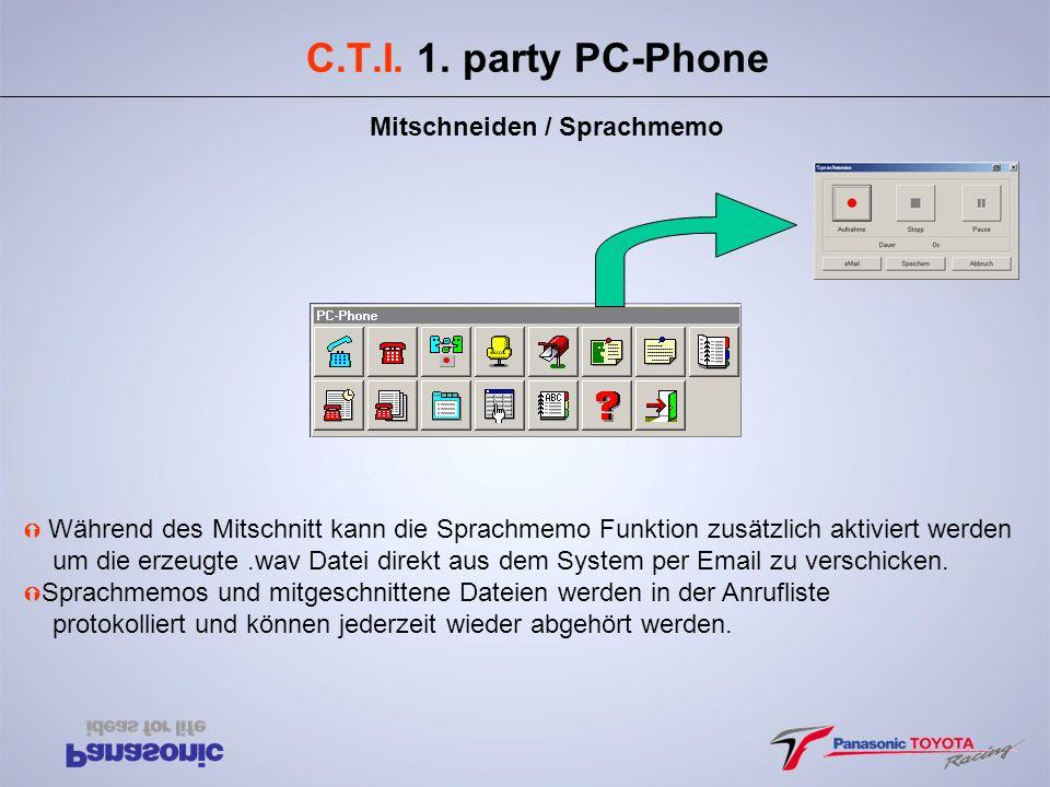 C.T.I. 1. party PC-Phone Mitschneiden / Sprachmemo Ý Während des Mitschnitt kann die Sprachmemo Funktion zusätzlich aktiviert werden um die erzeugte.w