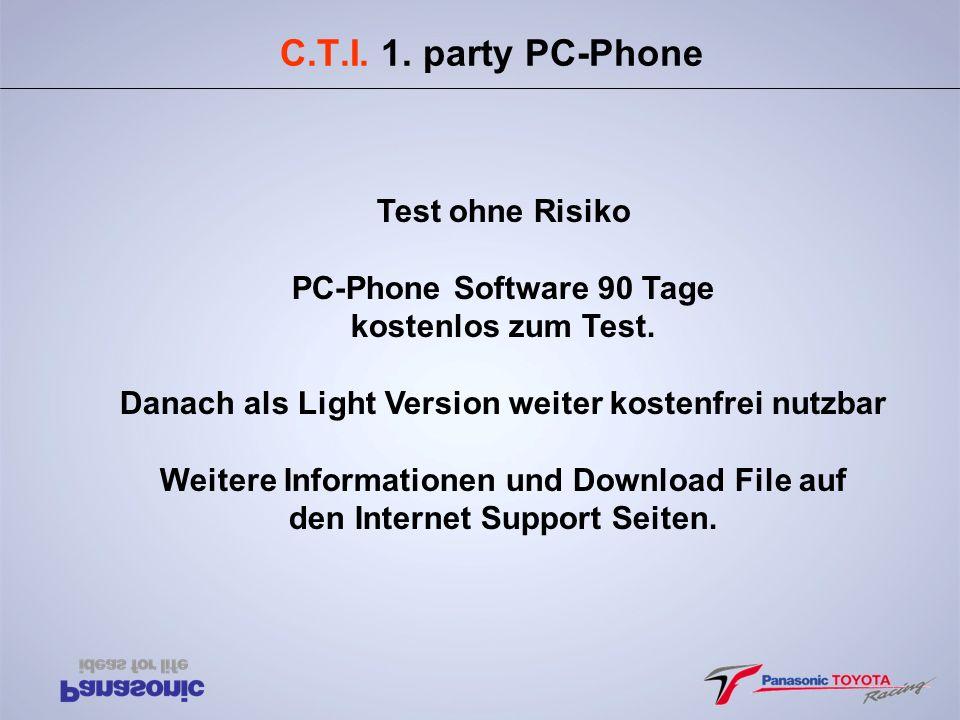 C.T.I. 1. party PC-Phone Test ohne Risiko PC-Phone Software 90 Tage kostenlos zum Test. Danach als Light Version weiter kostenfrei nutzbar Weitere Inf