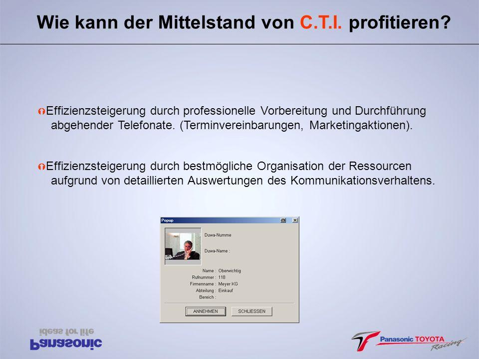Wie kann der Mittelstand von C.T.I. profitieren? Ý Effizienzsteigerung durch professionelle Vorbereitung und Durchführung abgehender Telefonate. (Term