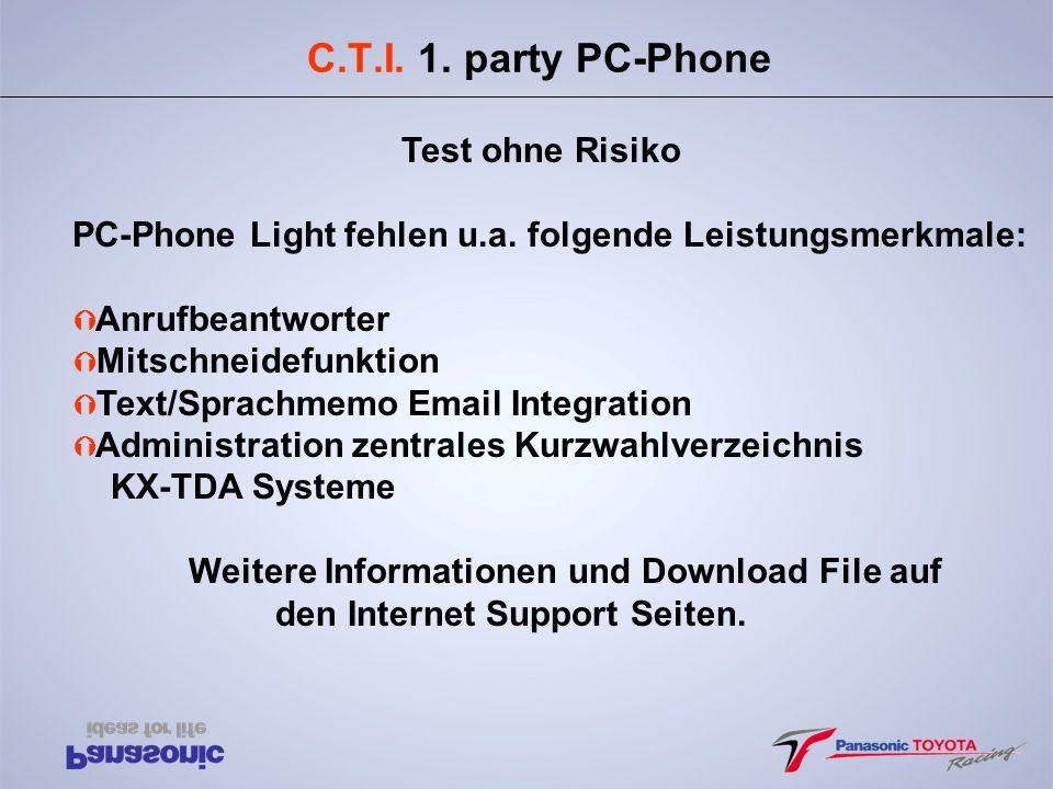 C.T.I. 1. party PC-Phone Test ohne Risiko PC-Phone Light fehlen u.a. folgende Leistungsmerkmale: Ý Anrufbeantworter Ý Mitschneidefunktion Ý Text/Sprac