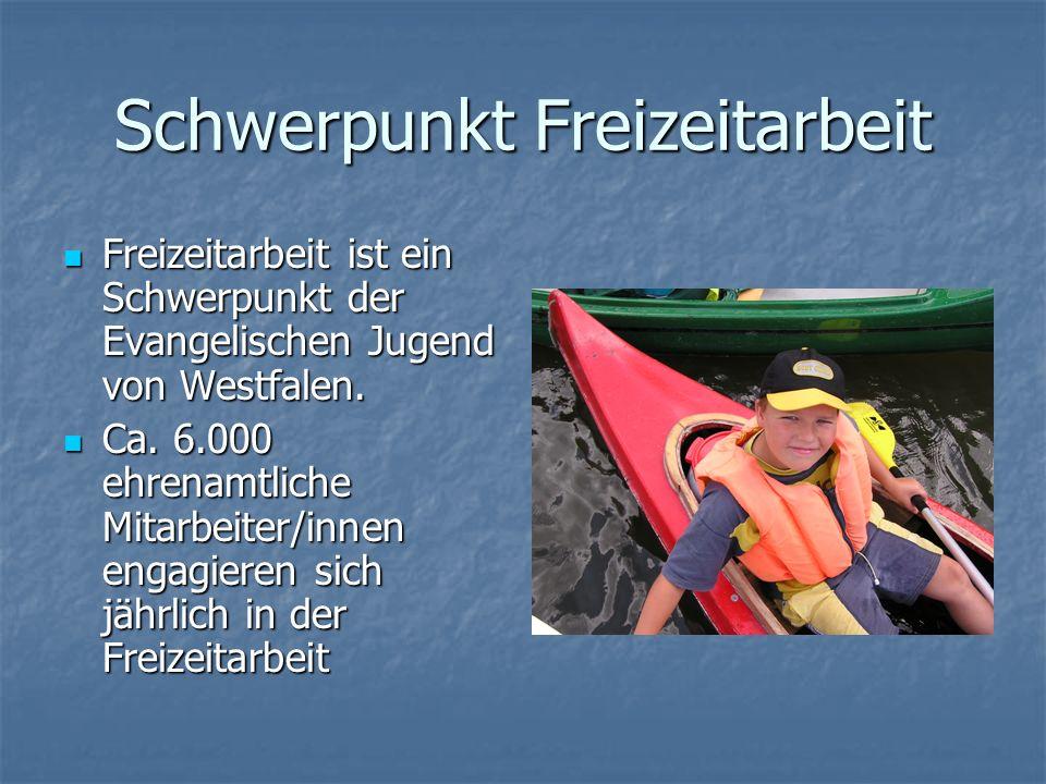 Schwerpunkt Freizeitarbeit Freizeitarbeit ist ein Schwerpunkt der Evangelischen Jugend von Westfalen.