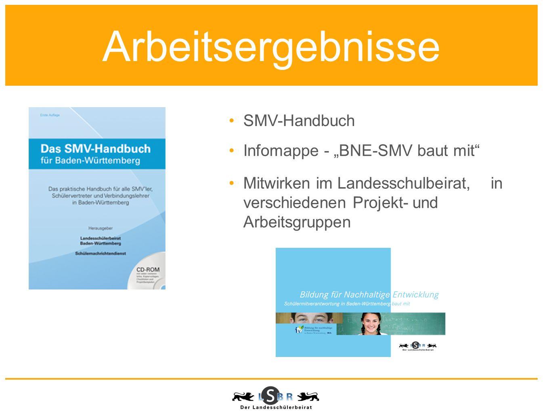 Infomappe - BNE-SMV baut mit SMV-Handbuch Mitwirken im Landesschulbeirat, in verschiedenen Projekt- und Arbeitsgruppen Arbeitsergebnisse