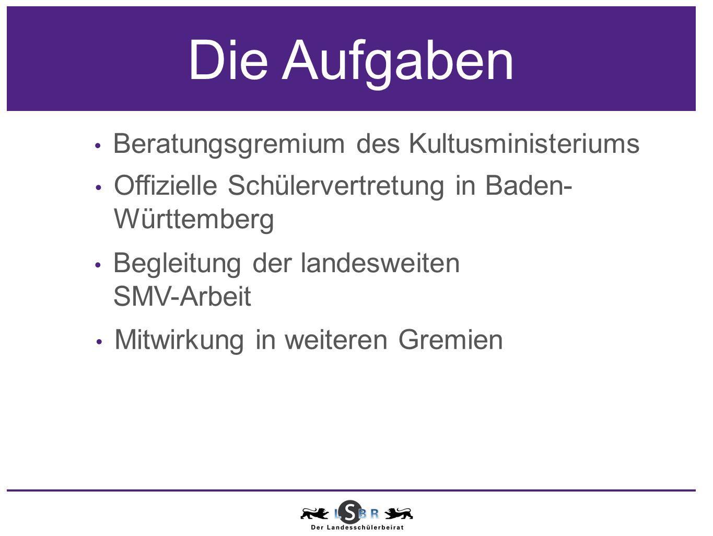 Begleitung der landesweiten SMV-Arbeit Beratungsgremium des Kultusministeriums Mitwirkung in weiteren Gremien Offizielle Schülervertretung in Baden- Württemberg Die Aufgaben