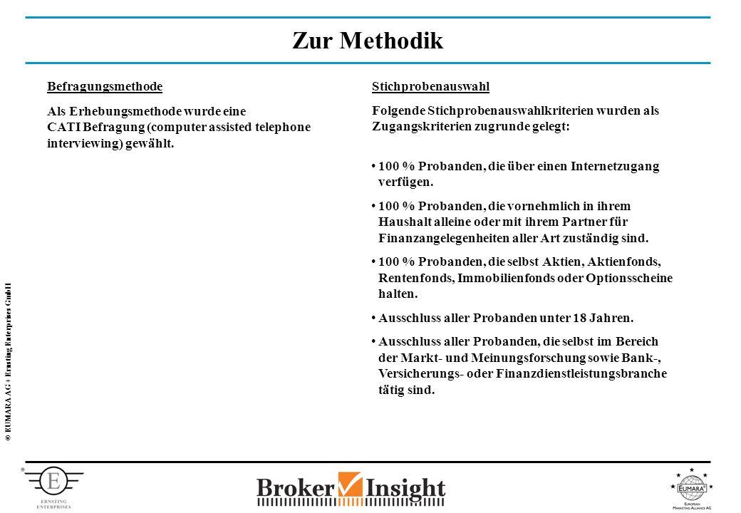 © EUMARA AG + Ernsting Enterprises GmbH Zur Methodik Befragungsmethode Als Erhebungsmethode wurde eine CATI Befragung (computer assisted telephone interviewing) gewählt.
