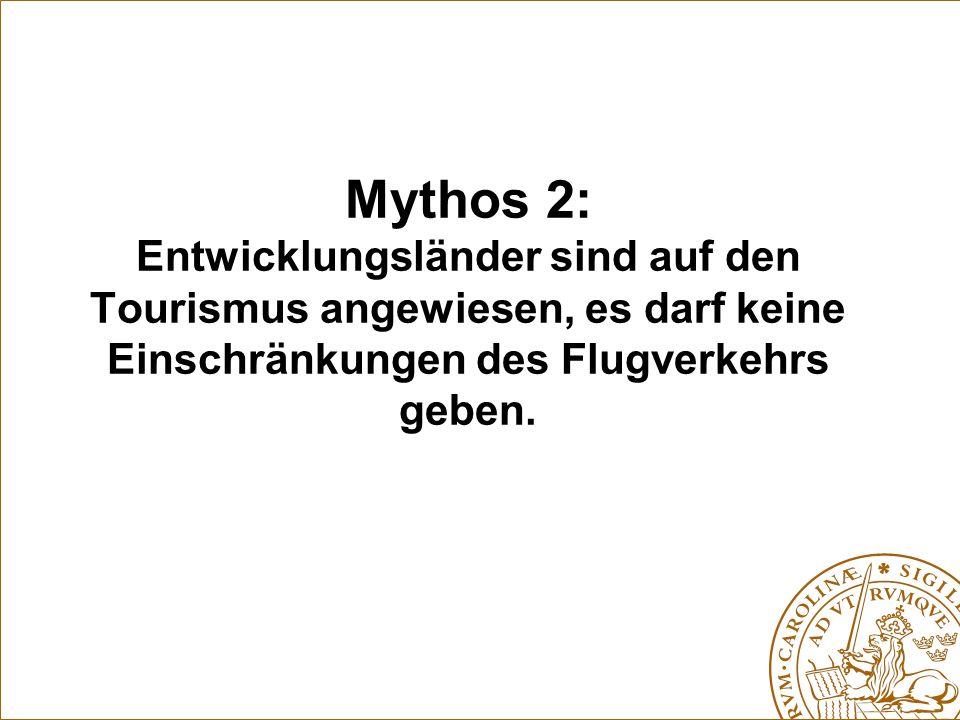 Mythos 2: Entwicklungsländer sind auf den Tourismus angewiesen, es darf keine Einschränkungen des Flugverkehrs geben.