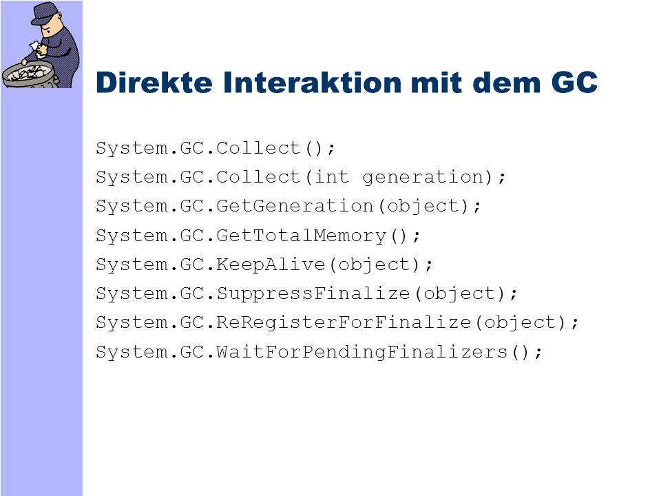 Literatur -http://msdn.microsoft.com/library/default.asp?url=/msdnmag/iss ues/1100/GCI/TOC.ASP -http://msdn.microsoft.com/msdnmag/issues/1200/GCI2/default.