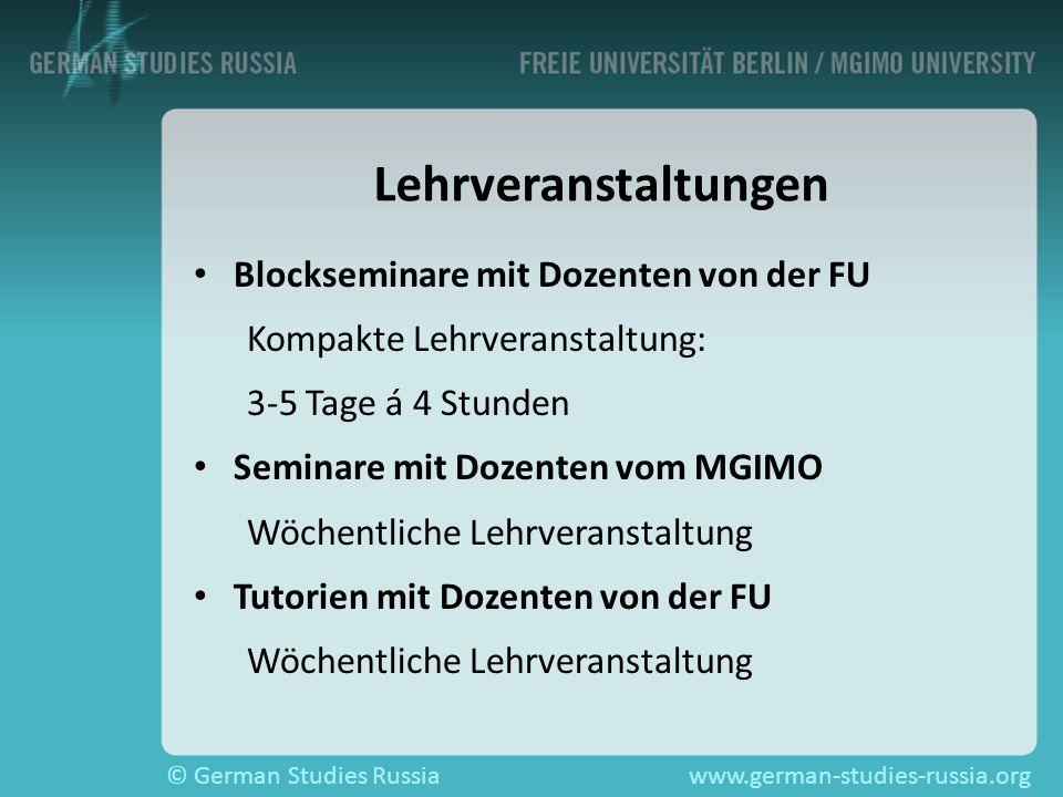 © German Studies Russiawww.german-studies-russia.org Lehrveranstaltungen Blockseminare mit Dozenten von der FU Kompakte Lehrveranstaltung: 3-5 Tage á