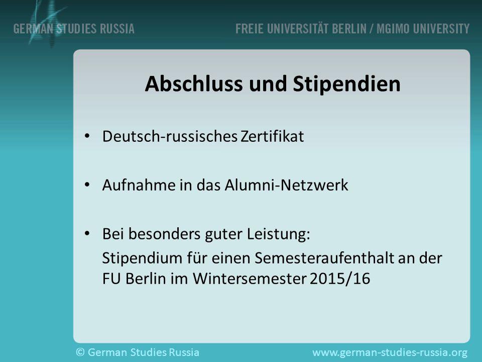 © German Studies Russiawww.german-studies-russia.org Abschluss und Stipendien Deutsch-russisches Zertifikat Aufnahme in das Alumni-Netzwerk Bei besond
