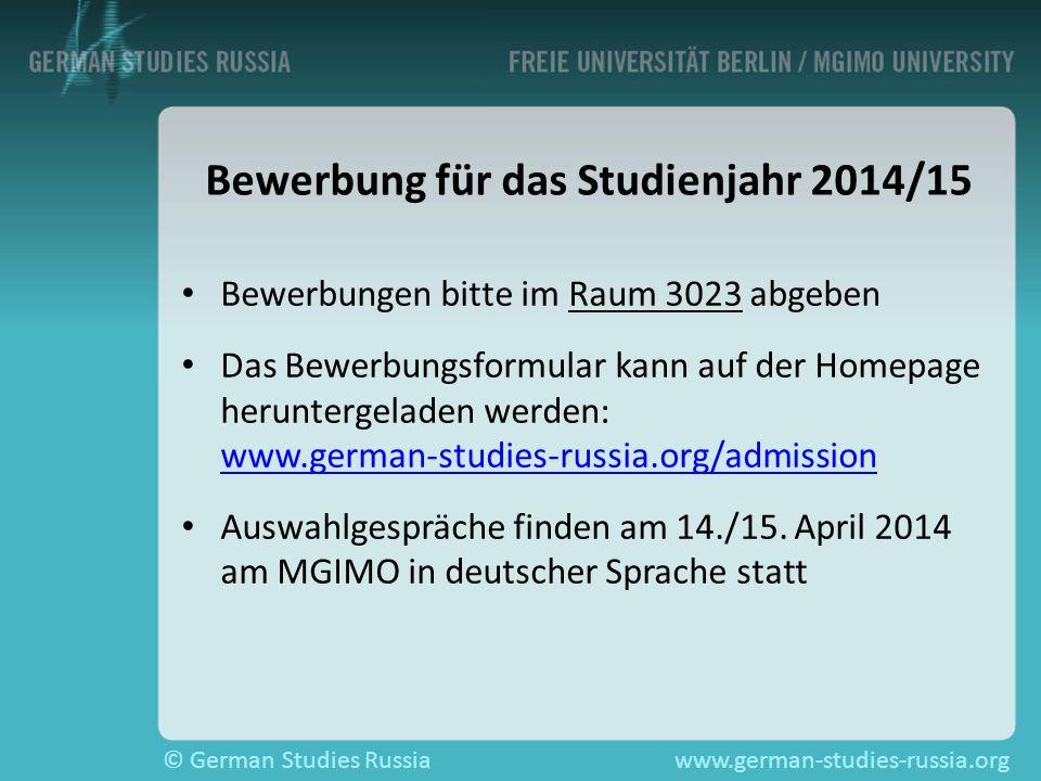 © German Studies Russiawww.german-studies-russia.org Bewerbung für das Studienjahr 2014/15 Bewerbungen bitte im Raum 3023 abgeben Das Bewerbungsformul