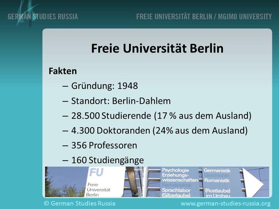 © German Studies Russiawww.german-studies-russia.org Freie Universität Berlin Fakten – – Gründung: 1948 – – Standort: Berlin-Dahlem – – 28.500 Studier