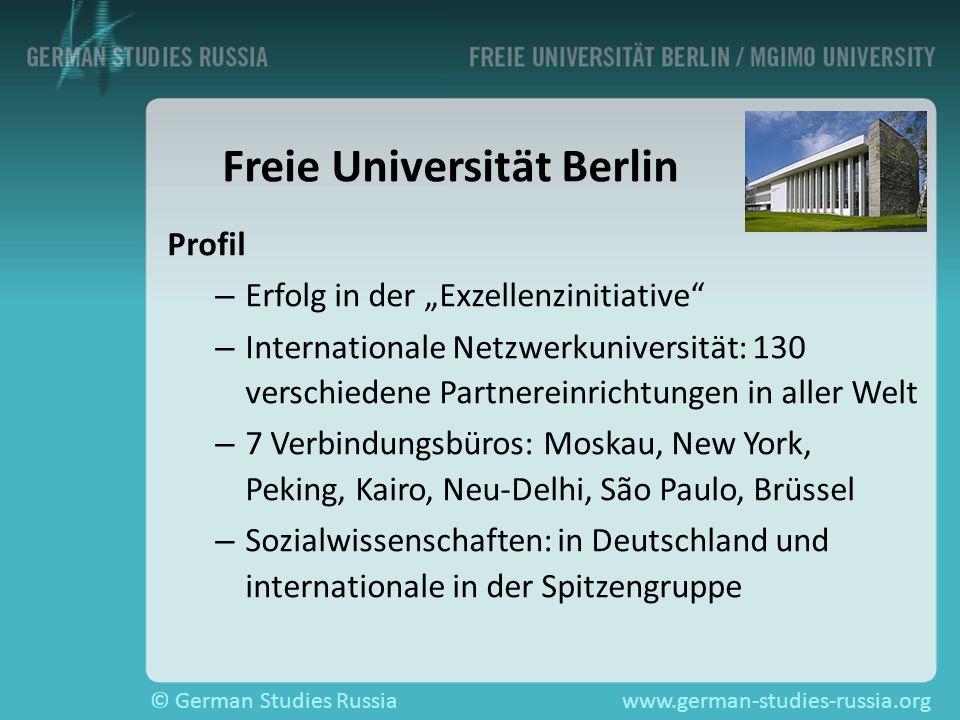 © German Studies Russiawww.german-studies-russia.org Freie Universität Berlin Profil – – Erfolg in der Exzellenzinitiative – – Internationale Netzwerk