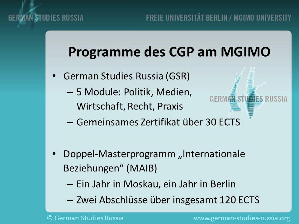 © German Studies Russiawww.german-studies-russia.org Programme des CGP am MGIMO German Studies Russia (GSR) – – 5 Module: Politik, Medien, Wirtschaft,